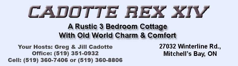 Cadotte REX XIV 3 Bedroom Cottage For Rent